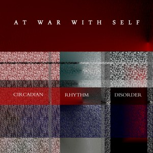 http://echoesanddust.com/wp-content/uploads/2015/04/At-War-With-Self-Circadian-Rhythm-Disorder1-wpcf_300x300.jpg
