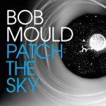 Bob Mould_Patch the Sky