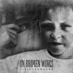 on-broken-wings_disintegrator